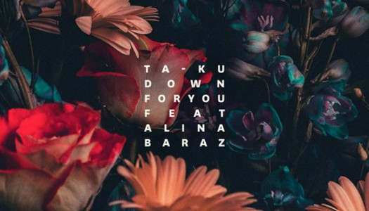 "Ta-ku – ""Down For You"" feat. Alina Baraz"