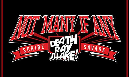 """Death Ray Shake, Scribe & Savage – """"Not Many If Any"""" (Remixes)"""