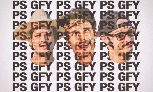 "GRiZ ft. Cherub – ""PS GFY"""