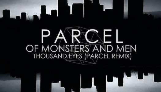 "Of Monsters and Men – ""Thousand Eyes"" (PARCEL Remix)"