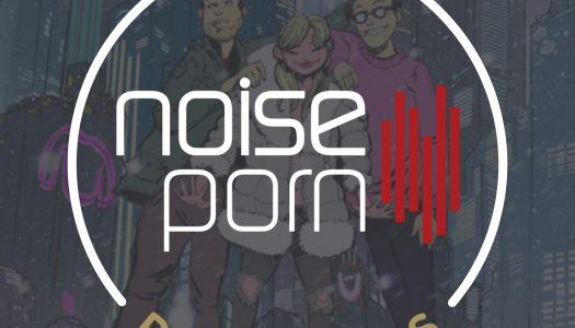 Noiseporn x Daily Playlists #2