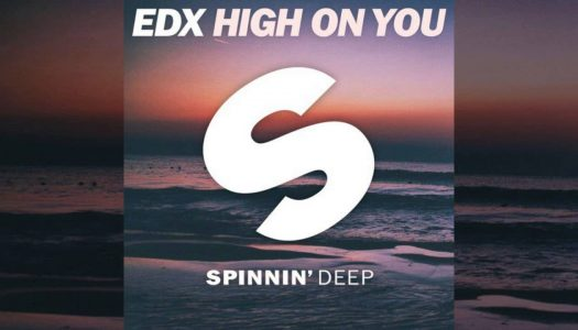 """EDX Releases """"High On You"""" And Announces 2016/2017 Tour Dates"""