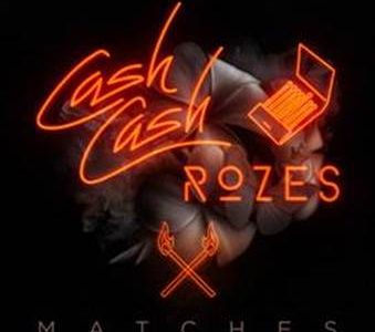"Cash Cash and Rozes Team Up On ""Matches"""