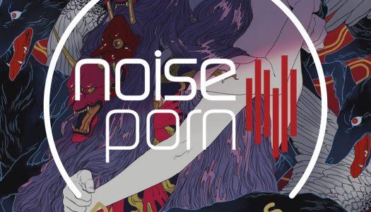 Noiseporn x Daily Playlists #19