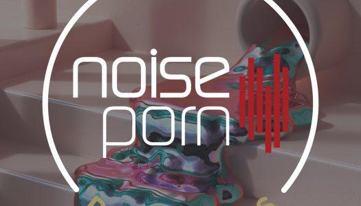 Noiseporn x Daily Playlists #28