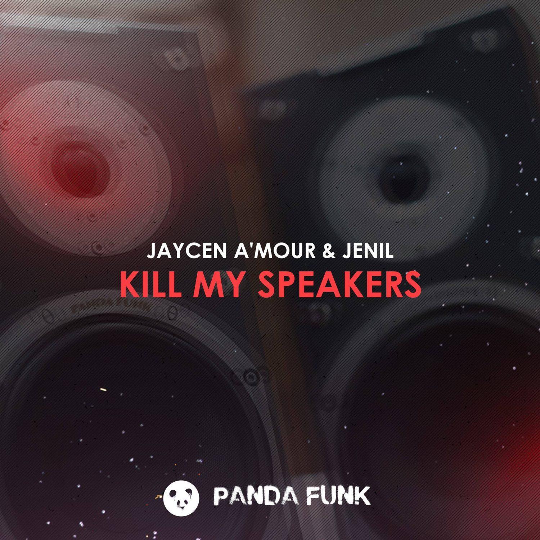 jaycen-amour-jenil-kill-my-speakers