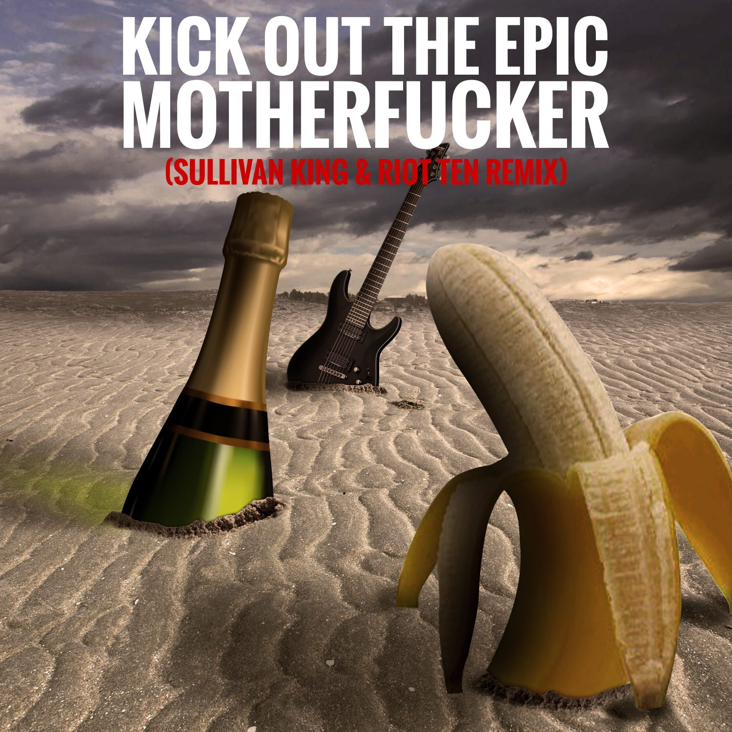 kick-out-the-epic-motherfucker-riot-ten-sullivan-king-remix