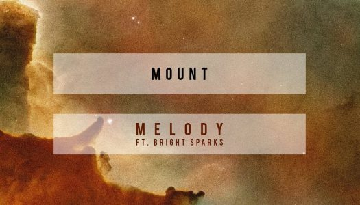 """MOUNT – """"Melody"""" (ft. Bright Sparks)"""