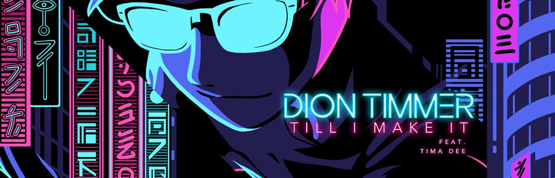 dion-timmer-tima-dee-till-i-make-it