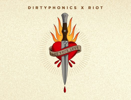 dirtyphonics-riot-got-your-love