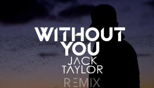 "Avicii – ""Without You"" (Jack Taylor Remix)"