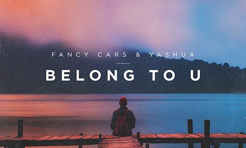 """Fancy Cars – """"Belong To U"""""""