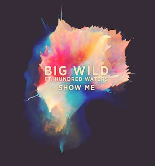 big wild show me hundred waters