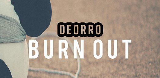 "Deorro Drops ""Burn Out"""