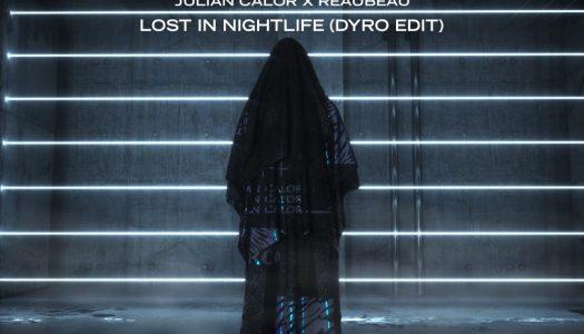"ReauBeau & Julian Calor – ""Lost In Nightlife"" (Dyro Edit)"