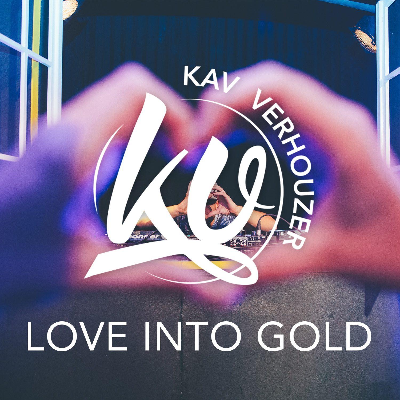 Kav Verhouzer Lawrie Martin Love Into Gold