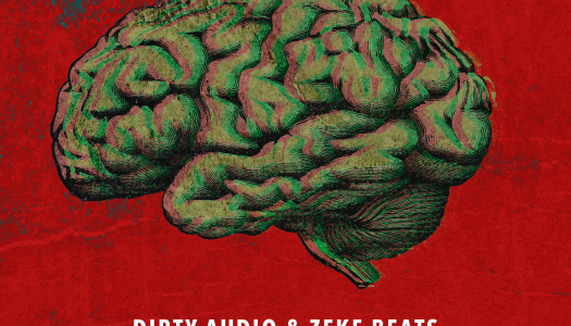 "Dirty Audio and ZEKE BEATS Unleash Highly Anticipated Single ""Mind"""