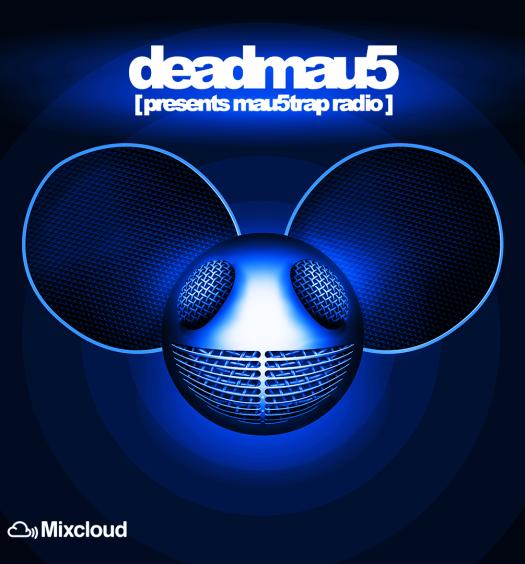 deadmau5 mau5trap radio mixcloud