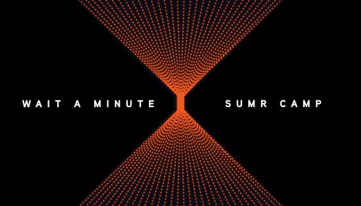 "SUMR CAMP Releases House Heater ""Wait A Minute"""