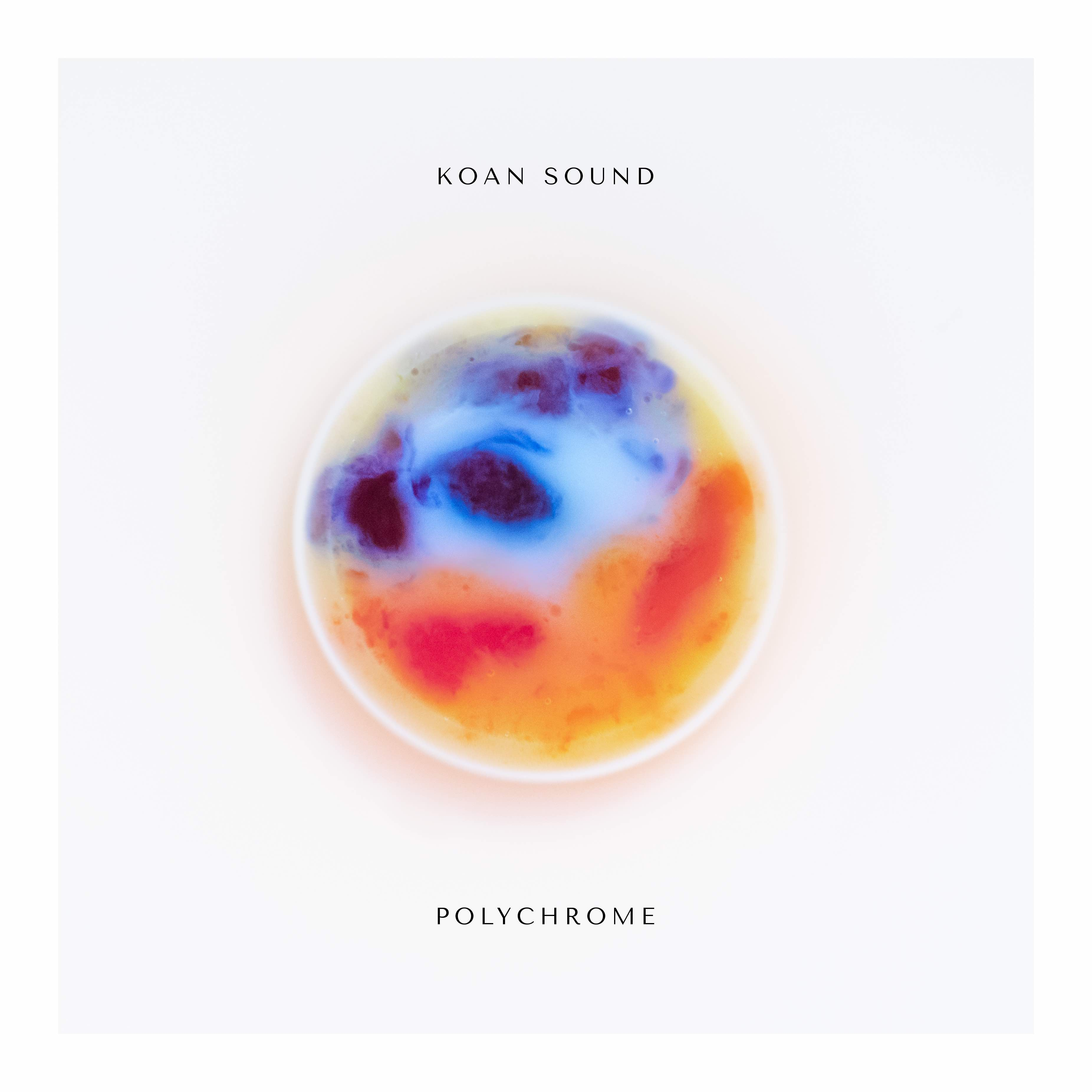 KOAN Sound Returns With Highly Anticipated Album 'Polychrome'