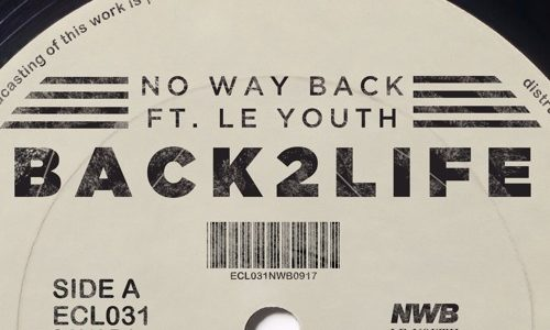 "No Way Back & Le Youth –  ""Back2Life"""