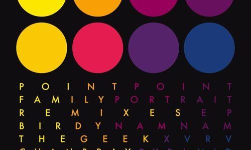 """Point Point – """"Family Portrait"""" (Remixes)"""