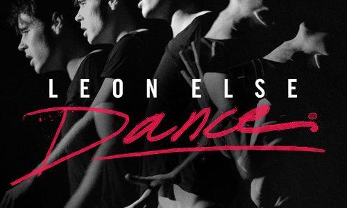 "Leon Else – ""Dance"" [Video]"