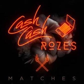 Cash Cash & Rozes