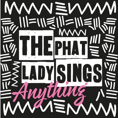 The Phat Lady Sings