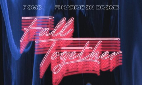 """Pomo – """"Fall Together"""" ft. Harrison Brome"""