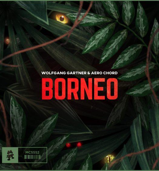Wolfgang Gartner & Aero Chord - Borneo (Artwork)