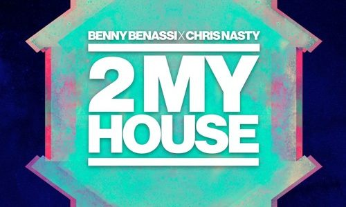 "Benny Benassi x Chris Nasty – ""2 My House"""