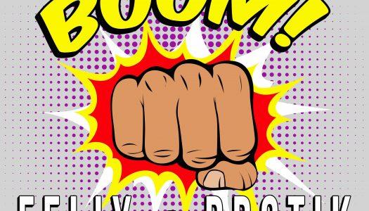 "Felix & Rrotik – ""Boom, Boom, Boom"""
