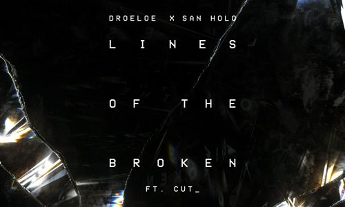 """San Holo & DROELOE Combine Forces For Beautiful Single, """"Lines for the Broken"""""""