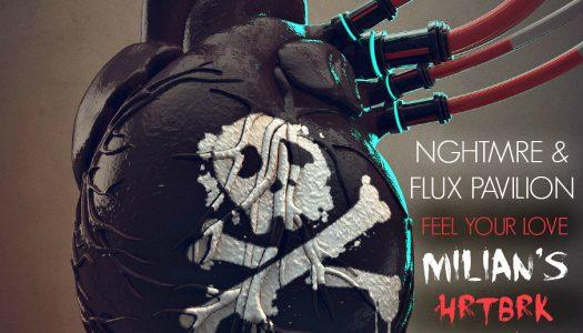 """NGHTMRE & Flux Pavilion – """"Feel Your Love"""" (MILIAN'S HRTBRK REMIX)"""