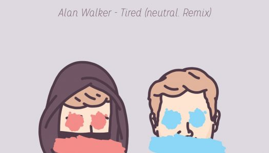 "Neutral. Returns With Stunning Rendition of Alan Walker's ""Tired"""