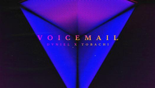 """DVNIEL & Tobachi – """"Voicemail"""""""