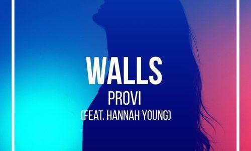 """PROVI – """"Walls"""" ft. Hannah Young"""