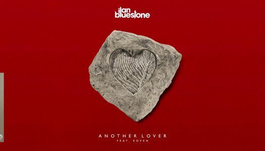 "Ilan Bluestone Releases ""Another Lover"" Featuring Koven"