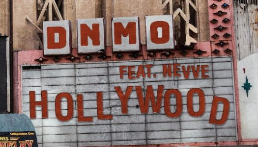 "DNMO Drops New Single ""Hollywood"" featuring Nevve"