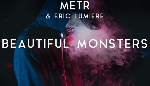 "Joakim Molitor, METR & Eric Lumiere – ""Beautiful Monsters"""