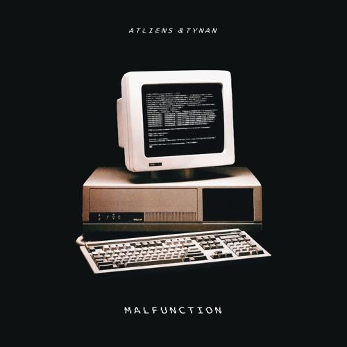 ATLiens TYNAN Malfunction Original Mix