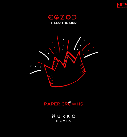 Egzod Paper Crowns Nurko Remix