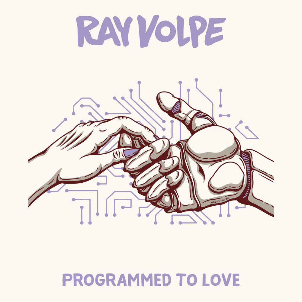 Ray Volpe Programmed to Love